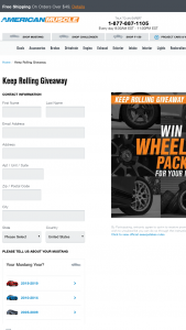 American Muscle – Keep Rolling Giveaway – Win will receive up to but not exceeding $3500.00 in credit to use for the purchase of any Ford Mustang Wheel and Tire Package available at americanmusclecom