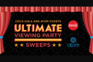 Coca-Cola – Atom Tickets Ultimate Viewing Party – Win GRAND PRIZE Up to 51 movie tickets and 51 Coca-Cola beverages good for a single movie showtime on or before July 31 2019.