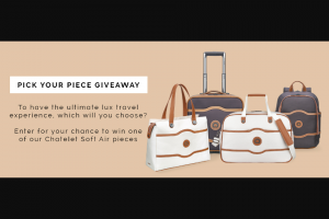 Delsey – Pick Your Piece Chatelet Soft Air Giveaway – Win the prize may be forfeited and at the Sponsor's sole discretion prize may be awarded to an alternate Potential Winner
