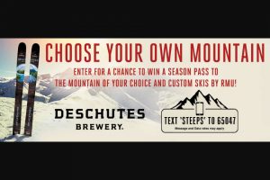 Deschutes Brewery – Ski Pass – Win one season pass to a local ski resort (maximum value $1000) and a custom Deschutes Brewery RMU Apostle skis