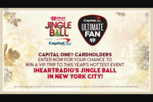 Iheart – Jingle Ball Presented By Capital One Ultimate Fan – Win a trip two to New York City for iHeartRadio's Jingle Ball Presented by Capital One