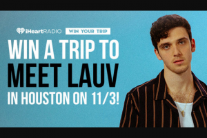 Iheart – Meet Lauv In Houston On 11/3 Sweepstakes