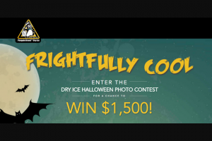 Penguin Brand Dry Ice – Frightfully Cool Halloween Contest – Win gift cards • One (1) Runner-Up – $250 in VISA gift cards • Three (3) Honorable Mentions – $100 in VISA gift cards each