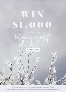 Billabong – Win Your Wishlist – Win a $1,000 voucher redeemable at www.billabong.com
