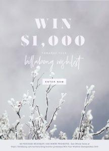 Billabong – Win Your Wishlist – Win a $1,000 voucher redeemable at www.billabong.com
