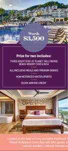 Hearst Magazines – Women's Health Costa Rica – Win a 4-day stay at Planet Hollywood Beach Resort Costa Rica plus accommodation, airfare and more (total valued at $3,500)