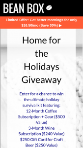Bean Box – Home For The Holidays Giveaway – Win value of $2500) Price will include a year of Bean Box coffee coffee gear handpicked wine gourmet chocolate and more