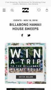 Billabong – Hawaii House – Win Grand Prize shall consist of a five day four night trip for Grand Prize Winner and a guest to Honolulu Hawaii to stay at the Billabong Team House on Oahu Hawaii