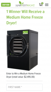 Harvest Right – Win A Medium Home Freeze Dryer Contest – Win will be one Medium Home Freeze Dryer (or $2495 USD toward the purchase of a Large Home Freeze Dryer).