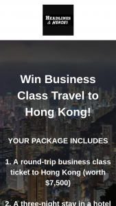 Headlines & Heroes – Win Business Class Travel To Hong Kong – Win include 1) a free round-trip business class ticket to Hong Kong