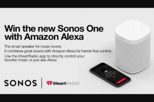Iheart Media – Iheartradio & Sonos One Giveaway – Win one (1) Sonos One with Amazon Alexa built in