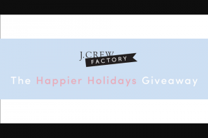 Jcrew – Happier Holidays Giveaway – Win A $2500 check