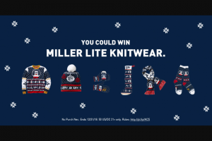 "Millercoors – Miller Lite Holiday Instant Win Game – Win ""ugly sweater"" (""Grand Prize"")."