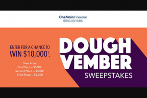 Onemain – Doughvember – Win Ten Thousand Dollars ($10000.00) paid to the winner in the form of a check payable to the winner