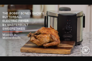 Premiere Networks – Bobby Bones Show's Butterball Electric Fryer By Masterbuilt Sweepstakes