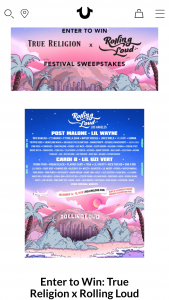 True Religion – Rolling Loud Los Angeles – Win one trip for two (winner and one guest) to the Rolling Loud Music Festival in Los Angeles California from December 13-16  2018.