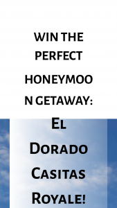 Wanderfull – Perfect Honeymoon Getaway El Dorado Casitas Royale – Win a trip for two people consisting of the following five days/four nights hotel accommodations (1 room