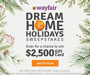 HGTV – Wayfair – Dream Home Holidays – Win $2,500 gift card