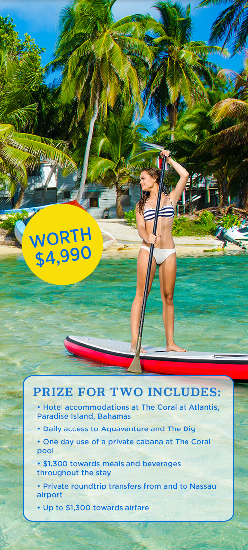 Hearst Comminication – Magazine Atlantis Trip – Win a 5-day trip package to the Bahamas for 2 valued at $4,990.jpg