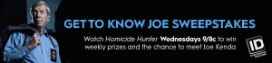 Investigation Discovery – Get to Know Joe Kenda – Win a grand prize of a trip for 2 or Weekly prizes