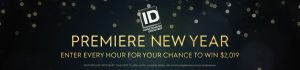 Investigation Discovery – Premiere New Year 2019 – Win 1 of 9 Visa gift cards valued at $2,019 each