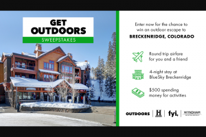 A&e Television Networks – Get Outdoors – Win a 5-day/4-night trip for two (2) to a Sponsor-specified ski resort in the Rocky Mountains