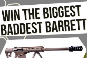 Classic Firearms – Win The Biggest Baddest Barrett – Win M107A1 50 BMG Military Deployment Rifle Package The approximate retail value of the prize is USD $15000.00.