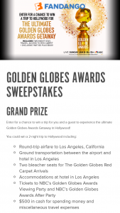 """Fandango – Golden Globes Awards – Win """"Prize"""") will be awarded in this Sweepstakes to one (1) Grand Prize Winner"""