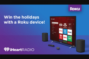"Iheart – Roku Giveaway – Win one 55"" 4K Ultra HD TCL Roku TV and one set of  RokuTV Wireless Speakers"