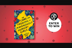 Penguin Random House – The Care And Feeding Of Ravenously Hungry Girls – Win one advance readers copy of  The Care and Feeding of Ravenously Hungry Girls by Anissa Gray