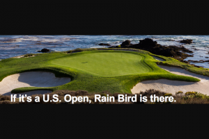 Rain Bird – Us Open Giveaway – Win for two (2) to the 2019 US Open at Pebble Beach
