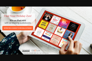 "Simon & Schuster – Holiday Zen – Win Prize(s) One (1) Apple iPad Mini 4 (approximate retail value ""ARV"" $399) and one audiobook copy of each of the following titles A Tribe Called Bliss by Lori Harder"