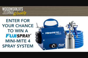 Woodworker's Journal – Fuji Spray System 2018 – Win a Mini-Mite 4 PLATINUM System with the T70 (Value $825.00).