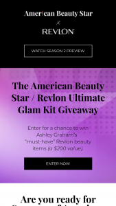 A&e Television Networks – American Beauty Star Season 2 – Win an assortment of Revlon beauty products (the specifics of which shall be solely determined by the Sponsor) with a retail value of approximately $350.00.
