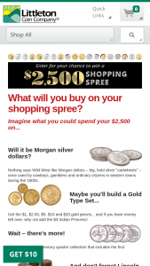 Littleton Coin Company – Shopping Spree – Win Coin Company shopping spree valued at $2500 (ARV $2500) awarded in the form of a Littleton Coin Company Gift Card