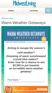 Midwest Living – 2019 Warm Weather Getaways – Win $2500 awarded in the form of a check