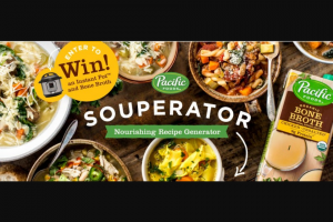 Pacific Foods – Souperator – Win (12 32-ounce cartons) of Pacific Foods' Organic Chicken Bone Broth is $48.00.