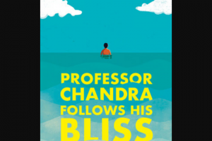Penguin Random House – Prof Chandra Rh Giveaway – Win 1 Copy of Professor Chandra Follows His Bliss by Rajeev Balasubramanyam (Prize Approximate Retail Value $27.00)