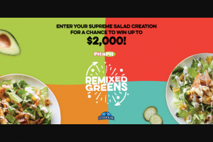 Pita Pit – Remixed Greens Recipe Contest & – Win a Pita Pack reward valued at $25