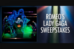 "Premiere Networks – Romeo's Lady Gaga – Win (3) day/two (2) night trip for Winner and one (1) guest (together the ""Attendees"") to attend Lady Gaga's Las Vegas residency show ""Enigma"" on October 25 2019 (the ""Concert"")."
