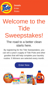 Procter & Gamble – Tide – Win three (3) Tide PODS 81 ct one (1) Downy Liquid Fabric Softener 51 oz one (1) Bounce Dryer Sheets 80 ct Package and one (1) Unstopables Beads 13.2 oz