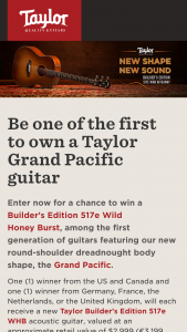 "Taylor Guitars – New Shape New Sound Builder's Edition 517e Whb – Win consists of One Taylor Builder's Edition 517e acoustic guitar with ""Wild Honey Burst"" finish"