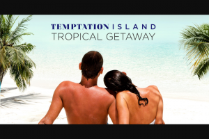 "USA Network – Temptation Island Tropical Getaway – Win will be one (1) Grand Prize awarded (""Grand Prize"") to one (1) Grand Prize Winner"