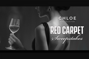Wine Group Chloe Wine Collection – Red Carpet – Win a three day two night trip for two people to Los Angeles California to attend an entertainment-industry awards show