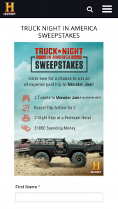 A&e History Channel – Truck Night In America – Win a trip for him/herself and one guest to city hosting Monster Jam