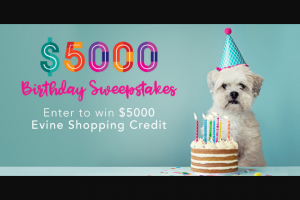 Evine – Birthday Bash – Win [One $5000 Evine Shopping Credit].