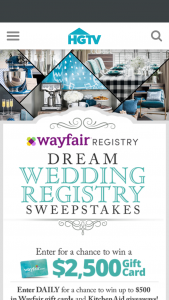"HGTV – Wayfair Dream Wedding Registry – Win Grand Prize Winner will win the following (the ""Grand Prize"") (i) $2500 Wayfair gift card and (ii) a KitchenAid Stand Mixer"