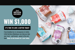 Little Northern Bakehouse – Love A Better Toast Social – Win win a gift card to cover a year's worth of brunch in the form of a gift card $1000 in value