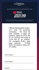 """L'oreal Paris – A Night At The Iheartradio Music Awards With L'oreal Paris – Win winner and one (1) guest to Los Angeles California to attend the iHeartRadio Music Awards (""""Music Awards"""") on March 14 2019."""