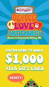 Ocean Mist Farms – Peace Love & Artichokes – Win one $1000 VISA gift card
